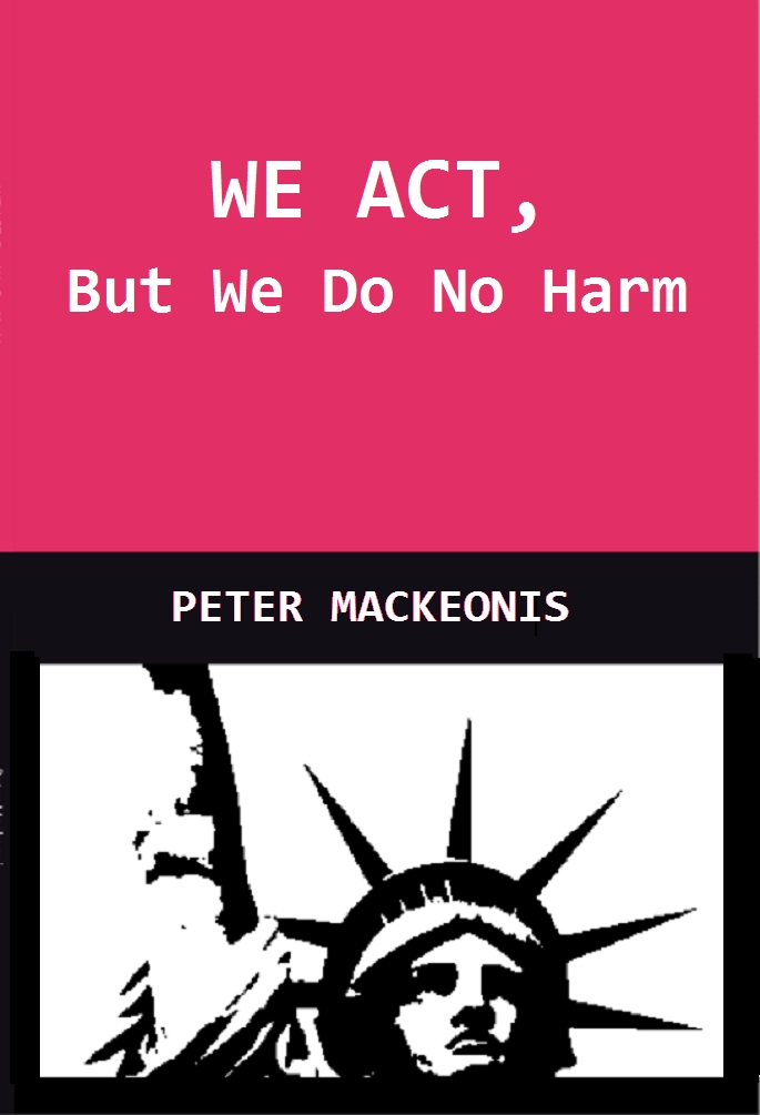 WE ACT - the dystopian novel by peter mackeonis